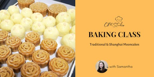 Baking Class: Traditional & Shanghai Mooncake with Samantha