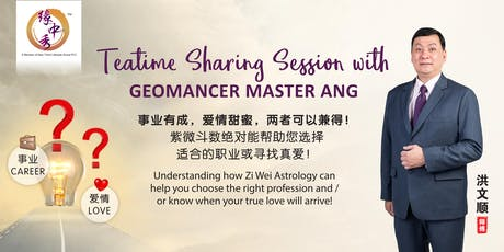 Teatime Sharing Session with Geomancer Master Ang tickets