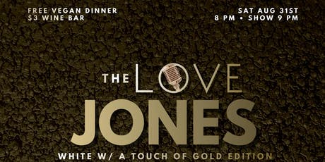 The Love Jones White w/ A Touch of Gold Edition tickets