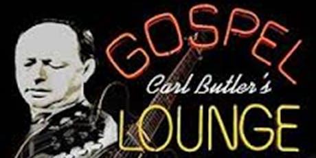 Carl Butler's Gospel Lounge  w/ Amanda Fish tickets