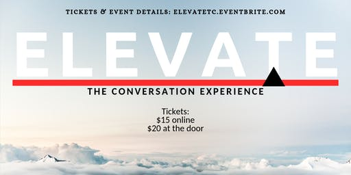 Elevate: The Conversation Experience