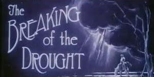 The Breaking of the Drought a Franklyn Barrett silent film with live music