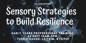 September Sensory Strategies to Build Resilience in the...
