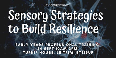 September Sensory Strategies to Build Resilience in the Early Years tickets