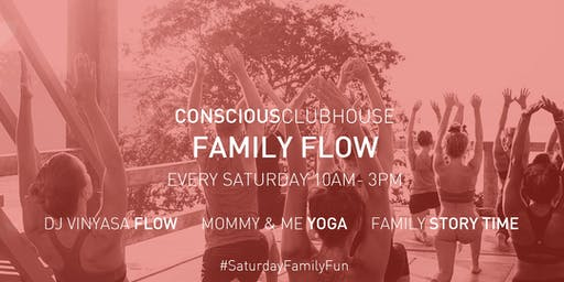 Family Flow At The Conscious Clubhouse [Every Saturday Starts At 10am)