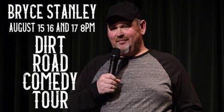 Bryce Stanley Dirt Road Comedy Tour tickets