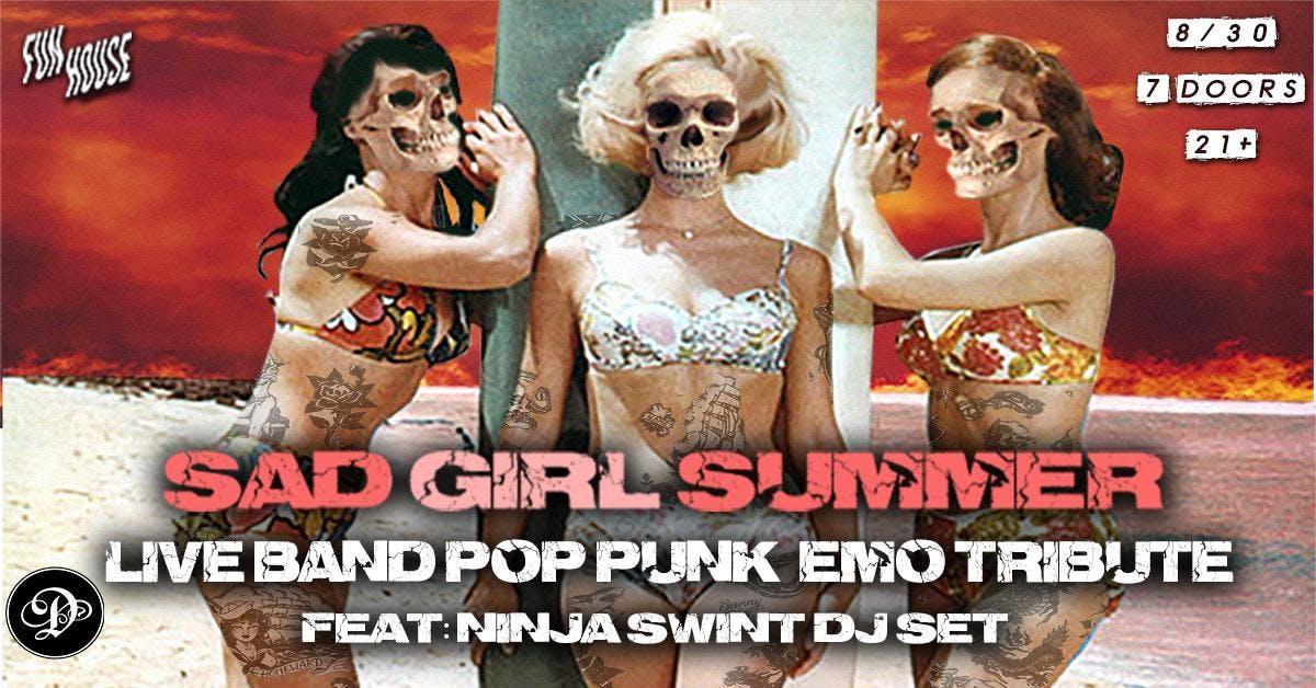 SAD GIRL SUMMER: LIVE BAND TRIBUTE TO POP PUNK & EMO