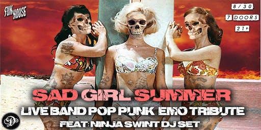 SAD GIRL SUMMER: LIVE BAND TRIBUTE TO POP PUNK & EMO @ Debonair Social Club
