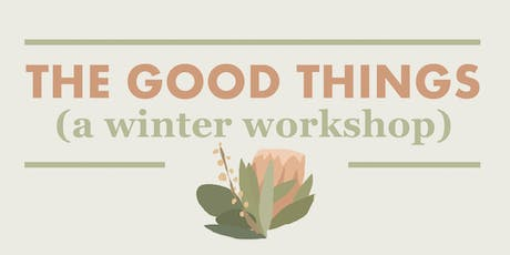 The Good Things: A Winter Workshop tickets