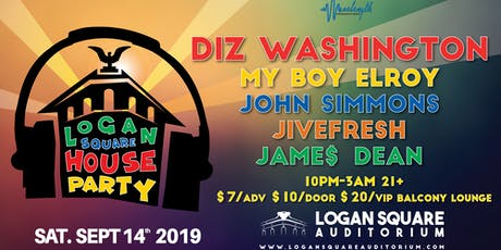 Logan Square House Party - DIZ, My Boy Elroy, John Simmons, Jivefresh, Jame$ Dean tickets