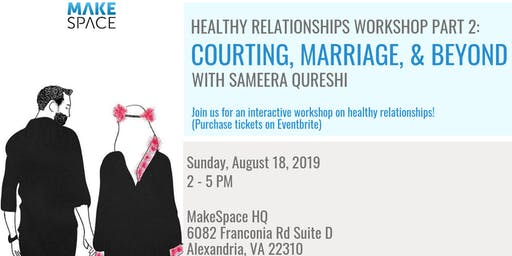 Healthy Relationships Workshop Part 2: Courting, Marriage and Beyond with Sameera Qureshi