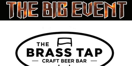 THE BIG EVENT The Brass Tap Aug. 26 tickets