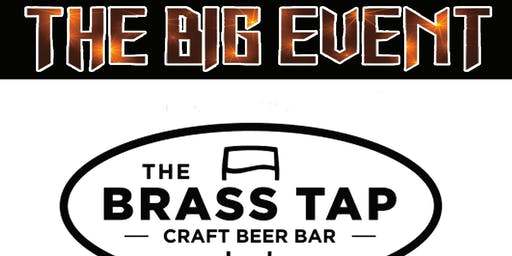 THE BIG EVENT The Brass Tap Aug. 26