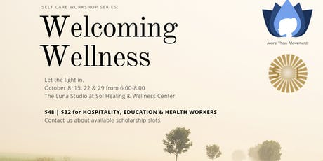Welcoming Wellness: A Self-Care Series tickets