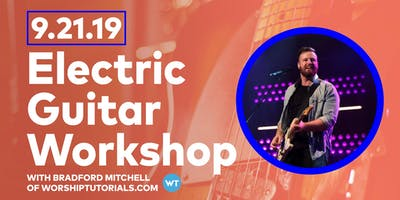 Electric Guitar Workshop-Bradford Mitchell