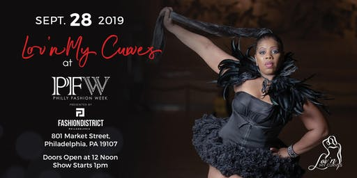 2019 Philadelphia Fashion Week Presents: Lov'n My Curves Runway Show