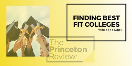 Finding Best Fit Colleges - Hosted by Robert Franek of The Princeton Review tickets