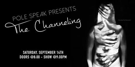 "Pole Speak ""The Channeling"" tickets"