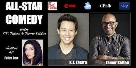 ALL-STAR COMEDY with K.T. Tatara & Tamer Kattan tickets