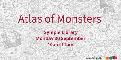 Atlas of Monsters Gympie