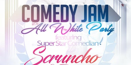 COMEDY JAM & ALL WHITE PARTY  tickets