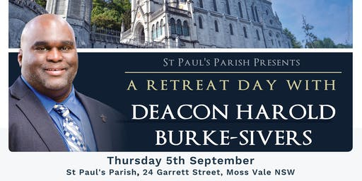 A Retreat Day with Deacon Harold - St Paul's Moss Vale, 5th Sept 2019