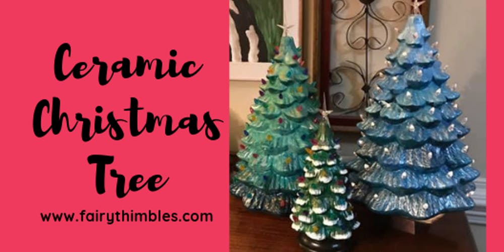 Ceramic Christmas Tree Tickets Sat Oct 5 2019 At 6 30 Pm Eventbrite