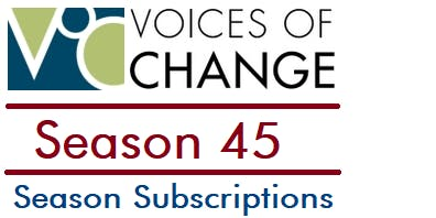 Voices Of Change - Season Subscription 2019-20 Season 45