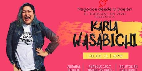 Ven a vivir la experiencia de un Podcast en vivo: Karla Wasabichi (Amor Propio & Standup) tickets
