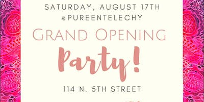 Grand Opening Party - Pure Entelechy