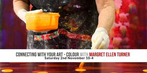 Connecting with your Art - Colour with Margret Ellen Turner