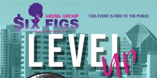 Six Figs Presents Level-Up! Women's Business Expo **MEMPHIS, TN**