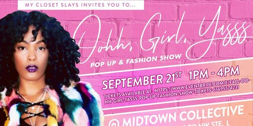 "Fall ""Oohh, Girl, Yasss! Pop Up & Fashion Show"
