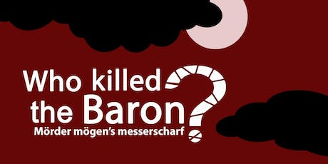 Who killed the Baron? German Play tickets