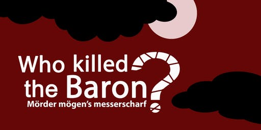 Who killed the Baron? German Play