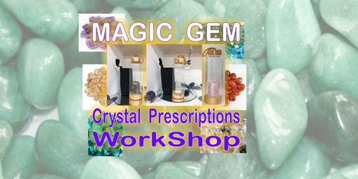 Magic Gem Crystal Prescriptions Workshop