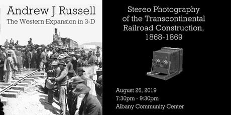 Andrew J. Russell and the Western Expansion in 3-D tickets
