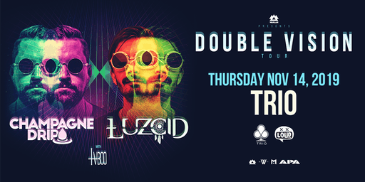 Champagne Drip and LUZCID - Double Vision Tour