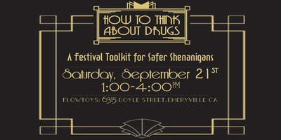 How To Think About Drugs: A Festival Toolkit for Safer Shenanigans