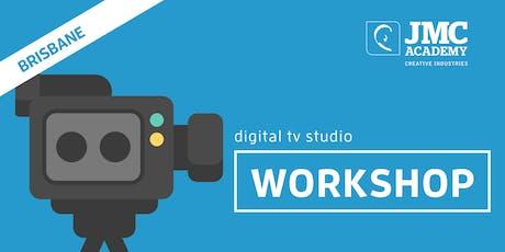 Digital TV Studio Workshop (JMC Brisbane) 30th Sept 2019 tickets