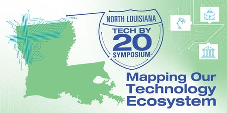 North Louisiana TECHBY20 Symposium: Mapping Our Technology Ecosystem tickets