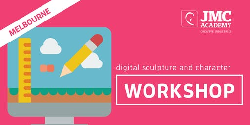 Digital Sculpture and Character Workshop (JMC Melbourne) 3rd Oct 2019