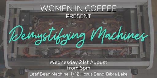 Women in Coffee - Demystifying machines