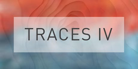 Traces IV open exhibition tickets