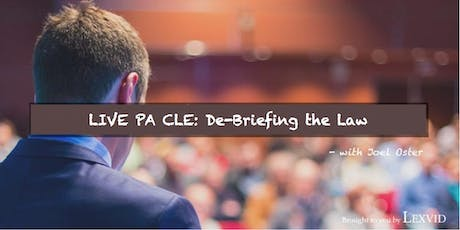 Live Pennsylvania CLE: A Comedic De-Briefing of the Law - Earn 6 PA Credit Hours - 8/30/2019 tickets
