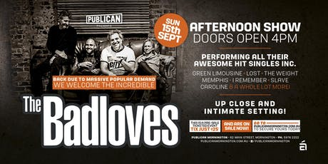 The Badloves back due to massive popular demand at Publican, Mornington! tickets