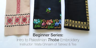 Beginner Series: An Introduction to Palestinian Thobe Embroidery