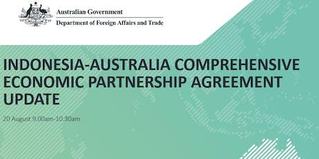 Indonesia-Australia Comprehensive Economic Partnership Agreement Update  tickets