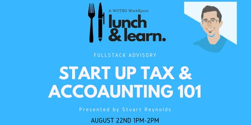 Wotso Pyrmont Lunch and Learn-  Startup Tax & Accounting 101