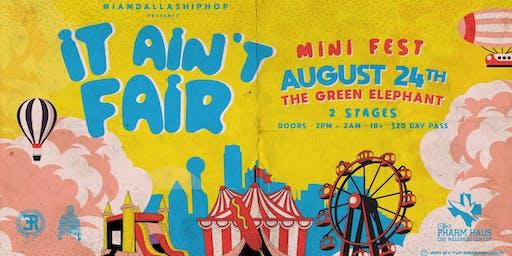 IT AIN'T FAIR  Mini-Festival